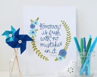 Tomorrow is Fresh with No Mistakes, Blue, Spring, Turquoise, Aqua, Floral, Flowers Quote Art Print, Inspiring Quote, Home Decor, Nursery art