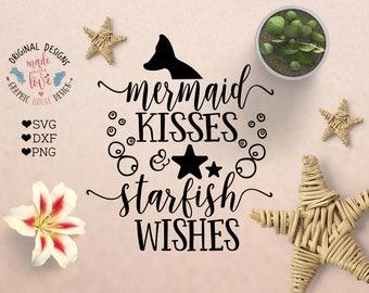 girls svg, mermaid wishes and starfish kisses, svg design, mermaid svg, starfish svg, beach svg, summer cutting file, girls t-shirt design