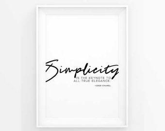 Coco Chanel quote 'Simplicity is the keynote to all true elegance' - printable poster. Typography print