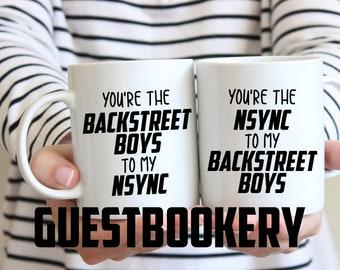 You're the BACKSTREET BOYS to my NSYNC Mugs - Backstreet Boys - Nsync - Boyband - Music - You're My Person Mug - Best Friend Gift - 90s gift