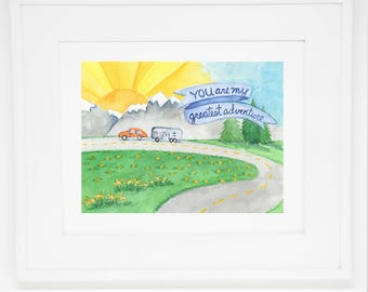 You are my Greatest Adventure art print -- 8x10