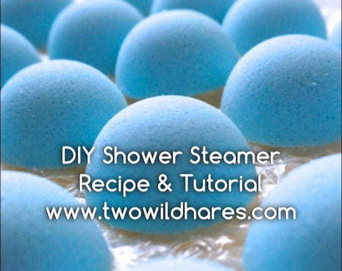 DIY SHOWER STEAMER Aromatherapy Recipe & Tutorial Guide