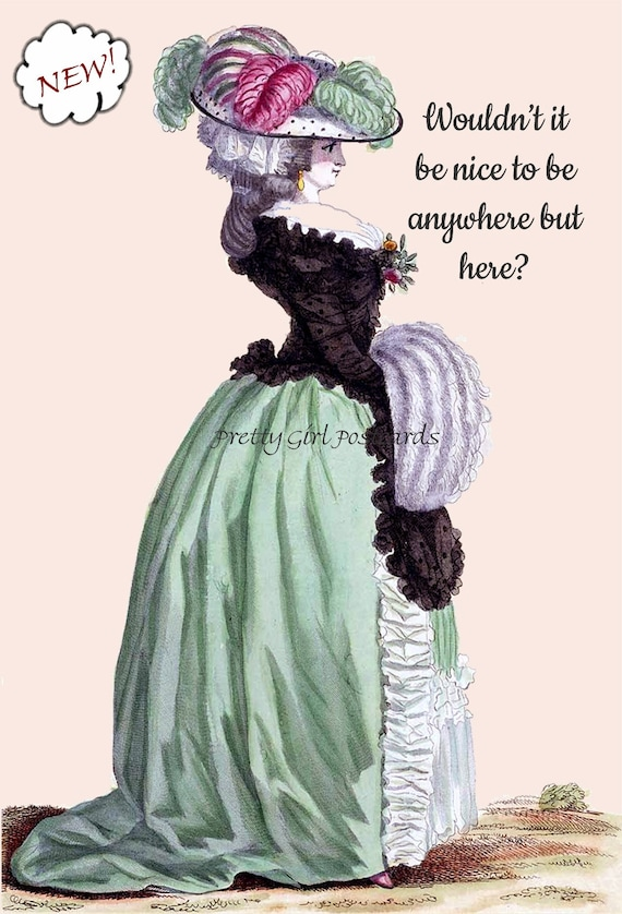 """Witty Quote Postcard """"Wouldn't It Be Nice To Be Anywhere But Here?""""  18th Century Fashion Card Green Dress, Hat Funny Pretty Girl Postcards"""