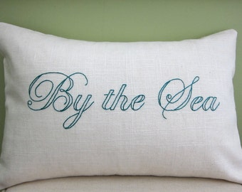 """Hand-Embroidered Teal """"By the Sea"""" Saying on Cream Linen Lumbar Pillow Cover - Various Sizes - Beach Decor"""