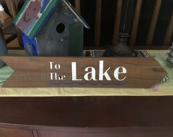 Rustic wood To The Lake sign