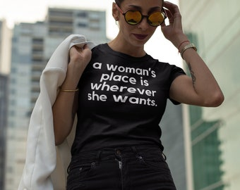 A Woman's Place Women's T-Shirt | Retro Feminist Shirt | Vintage Resist Hipster | Feminism Ladies Tee