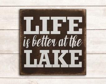 Lake Life; Lake House Decor; Lake House Signs; Lake Signs; Lake House; Lakehouse Decor; Life is Better at the Lake Wood Sign