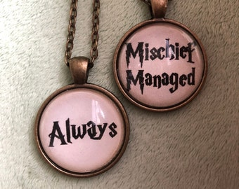 Always or Mischief Managed Necklace Jewelry Pendant