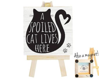 Spoiled Black Cat mini canvas. Cat lover gift. Cat. Black cat art. Gift for best friend. Gift for cat lover. Cat art. Cat sign Magnet