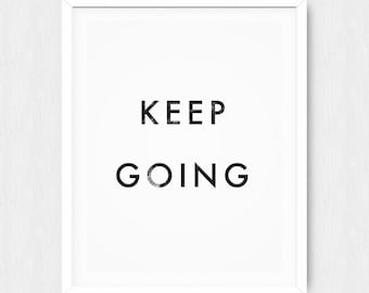 Keep Going - Keep Going Poster - Keep Going Quote - Inspirational Quote - Motivational Quote - Inspirational Poster - Motivational Poster