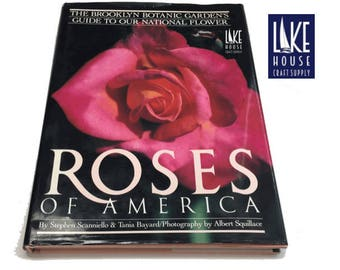 Roses of America By Stephen Scanniello & Tania Bayard. Brooklyn Botanical Gardens Roses of America BOOK NEW