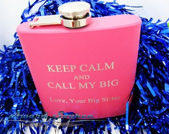 Keep Calm and Call My Big - Keep Calm and Call My Little~  Keep Calm and Call My Line ~ Sorority Flask ~With Free Engraving~
