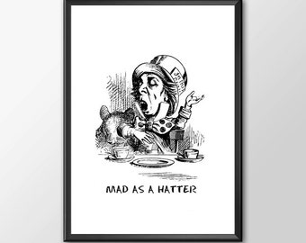 Mad As A Hatter - Traditional Alice In Wonderland Art  - PRINTED - BUY 2 Get 1 FREE