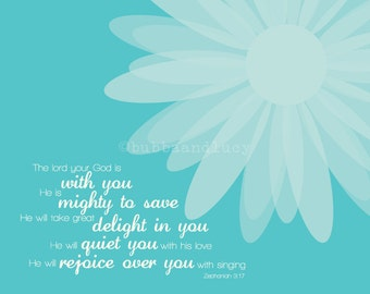 The Lord Your God Is With You Scripture Print with Zephaniah 3:17 and Daisy