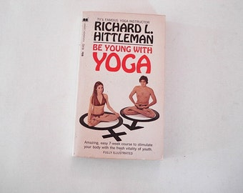 Be Young With Yoga,Richard Hittleman,Yoga,Exercising with Yoga,Health Book,Relaxation Tips,Yoga Advice,Practicing with Yoga,Yoga Book