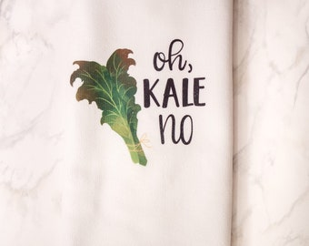 Oh Kale No - Kitchen Towels - Funny Kitchen Towels - Housewarming Gift - Wedding Shower Gift  - Funny Dish Towels