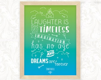 Laughter is timeless. Imagination has no age and dreams are forever. Inspirational Tinkerbell Quote Art INSTANT DOWNLOAD