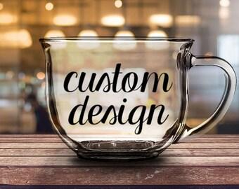Custom Design - 16 oz CLEAR GLASS MUG - girlfriend gift, mom gift, sister gift, wife gift, friend gift