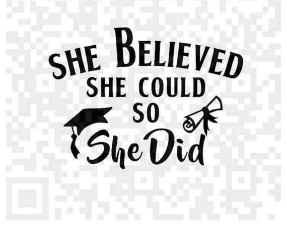She Believed She Could So She Did Graduation SVG Cutting File, Graduation Printable PNG Files, Instant Download, Cricut and Silhouette, SVG