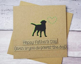 Funny Father's Day dog card, Happy Father's Day, Even if you do prefer the dog: Labrador, Poodle, Pug, Terrier, Setter, Bulldog, Alsatian