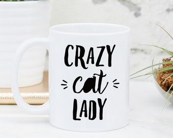Crazy Cat Lady Mug - Gifts For Cat Owner, Cool Cat Lover, Cat Art, Cat gift, Funny Cat Gift, Cat Lady Gift, Crazy Cat Lady, Cool Cat