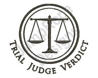 Trial - Judge - Verdict  - Machine Embroidery Design