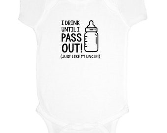 I Drink Until I Pass Out Just Like My (Family Member/Friend) Onesie