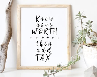 female office decor. Female Office Decor. Know Your Worth, Then Add Tax/ Empowerment 8 X Decor H