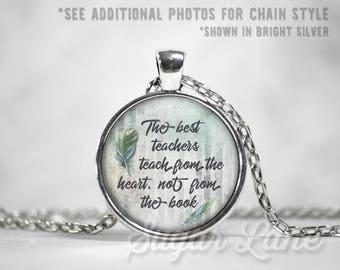 Teacher Necklace - Teacher Jewelry - Teacher Gift - Glass Dome Necklace - Inspirational Necklace - Best Teachers Teach From the Heart