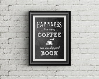 Happiness Is A Cup Of Coffee And A Really Good Book Typography Art Print Coffee Quotes