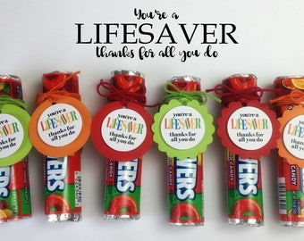PRE-MADE You're a Lifesaver Treat Tag, Nurse Appreciation, Teacher Appreciation, Volunteer Recognition, Firemen, employees, coworkers