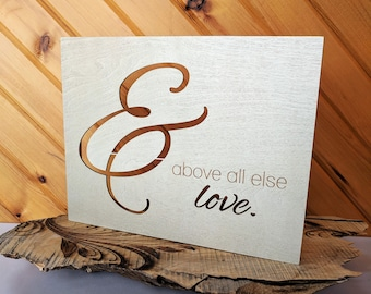 And Above All Else Love Wood Canvas, Wall Art, Wood Home Decor, Wall Gallery Collage, Life Saying, Inspirational Quote, Wall Decor, Sign