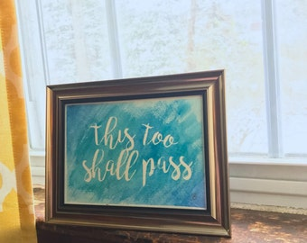 This Too Shall Pass, Quote Wall Art, Watercolor Painting, Inspirational Quote Wall Art, Custom Watercolor, Watercolor Sign, Painting Gift
