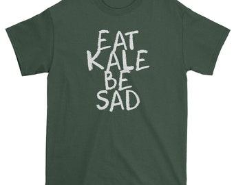 Eat Kale, Be Sad Mens T-shirt
