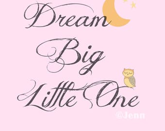 Dream Big Little One, Printable A4 8,5'' x 11'', Baby girl, bedroom, wall decoration, Gift, Baby Shower
