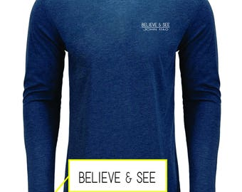 Believe and See Bible Verse Inspiration Long Sleeve Shirt