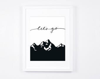 Let's Go Typographic Art Printable, Inspirational Travel Wall Art, Black and White Print, Mountains Print, Modern Typography, Cabin Decor