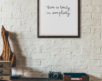 There is Beauty in Simplicity : Wall Decor Typography Print Inspirational Quote Poster
