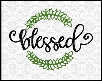CLN0696 Blessed Frame Hand Lettered Thanksgiving Farmhouse SVG DXF Ai Eps PNG Vector Instant Download Commercial Cut File Cricut Silhouette