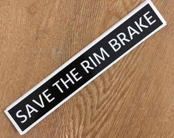 Save The Rim Brake Sticker - 140mm x 20mm