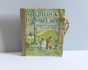 1950's Peepshow book, Goldilocks and the three Bears, illustrated by Patricia Turner.