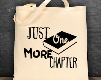 Just One More Chapter bag/ book bag/ tote bag/ reusable bag/ library bag/ canvas bag
