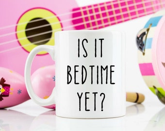 Is it bedtime yet? / Mum life mug / mom birthday parent dad / new parent / new baby /