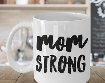Mother's Day Gift Ideas Mother's Day Gifts from Daughter - Mom Strong Coffee Mug Ceramic Cup - Cute Gifts for Moms - Mom Gift - Mom Mug