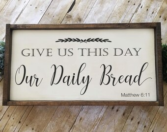 Give Us This Day Our Daily Bread | Hand-painted Wood Sign | Farmhouse Sign | Rustic Sign | Scripture Sign | Lord's Prayer | 24x12