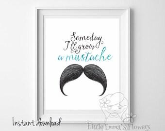 Mustache print boy nursery decor Someday I'll grow a mustache print mustache art nursery wall art printable mustache decor download ID45-45