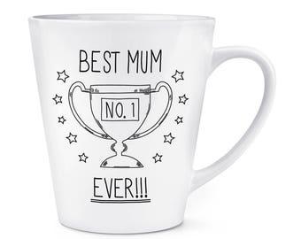 Best Mum Ever No.1 12oz Latte Mug Cup