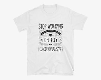Stop Worrying About Potholes in the Road and Enjoy the Journey Travel Word Quote T-Shirt
