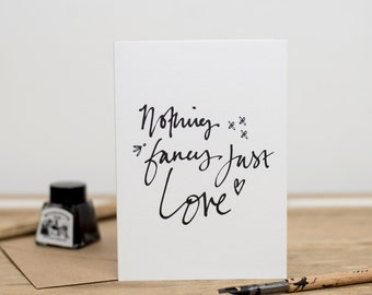 Nothing Fancy Just Love - A6 Monochrome Valentines Card - Wedding Card