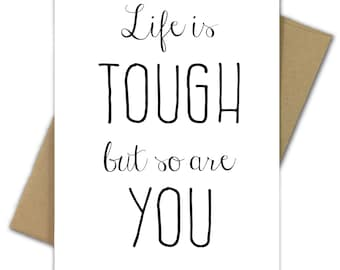 Greeting Card | Encouragement | Friendship | Life | Positive | Tough | Life is Tough But So Are You
